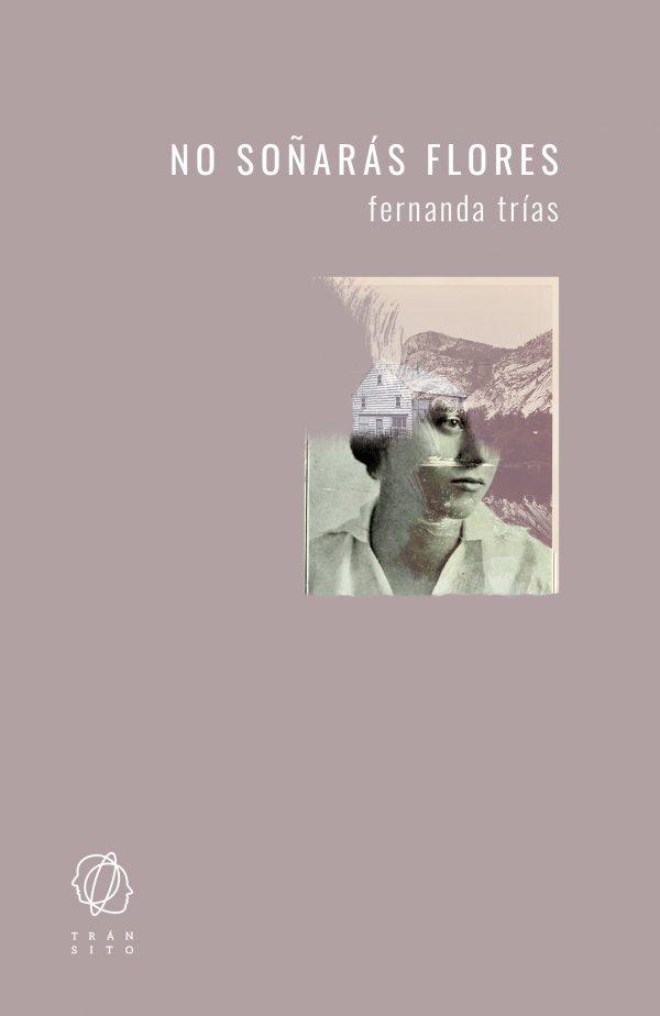 No_Soñarás_flores_Tránsito